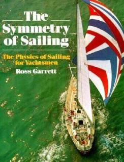 the-symmetry-of-sailing-the-physics-of-sailing-for-yachtsman