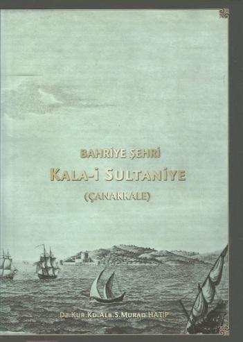 Bahriye Şehri - Kala-i Sultaniye - Çanakkale