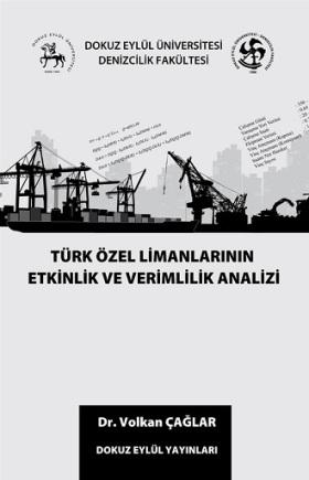 Türk Özel Limanlarının Etkinlik ve Verimlilik Analizi