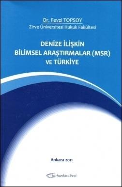 Denize İlişkin Bilimsel Araştırmalar (MSR) ve Türkiye