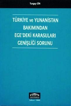 Türkiye ve Yunanistan Bakımından Ege'deki Karasuları Genişliği Sorunu