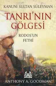 Kanuni Sultan Süleyman - Tanrının Gölgesi -Rodos'un Fethi