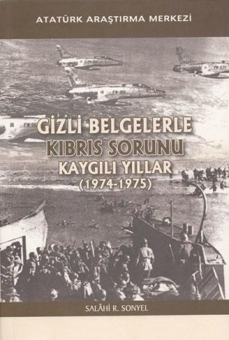 Gizli Belgelerle Kıbrıs Sorunu Kaygılı Yıllar (1974-1975)
