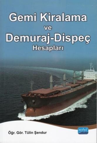 Gemi Kiralama ve Demuraj-Dispeç Hesapları