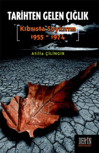 Tarihten Gelen Çığlık - Kıbrısta Soykırım (1955-1974)  Kıbrısta Soykırım 1955-1974