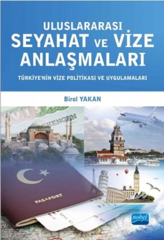 Uluslararası Seyahat ve Vize Anlaşmaları: Türkiye'nin Vize Politikası ve Uygulamaları