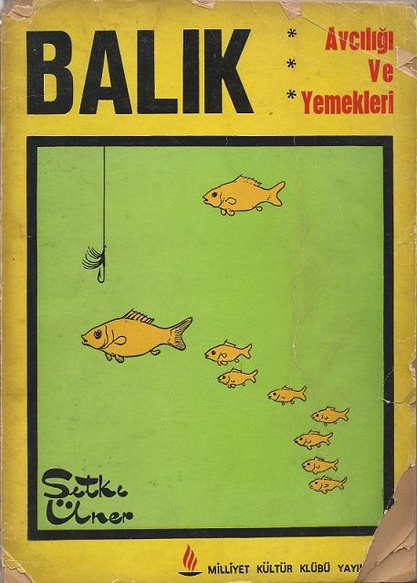 Balık - Avcılığı Ve Yemekleri