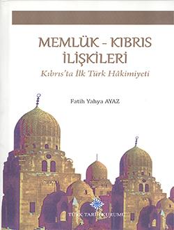 Memlük-Kıbrıs İlişkileri: Kıbrıs'ta İlk Türk Hâkimiyeti