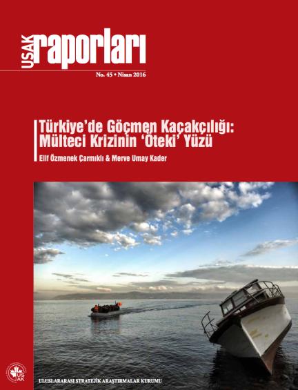 Türkiye'de Göçmen Kaçakçılığı: Mülteci Krizinin 'Öteki' Yüzü
