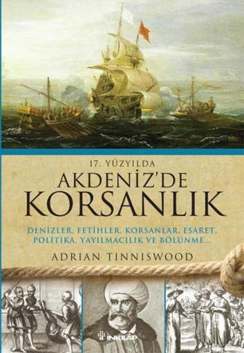 Akdeniz'de Korsanlık Denizler, Fetihler, Esaret, Politika, Yayılmacılık ve Bölünme