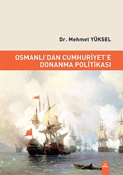 Osmanlı'dan Cumhuriyet'e Donanma Politikası