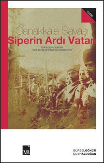 Çanakkale Savaşı - Siperin Ardı Vatan (Türk Cephesinden 1915 Deniz ve Kara Muharebeleri)