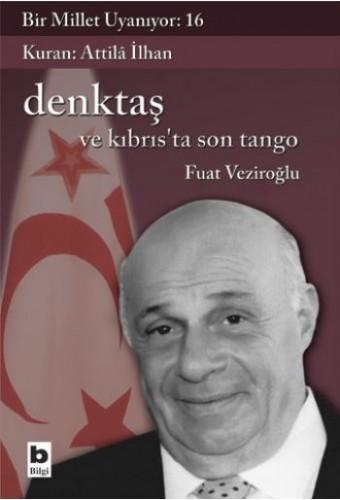 Denktaş ve Kıbrısta Son Tango