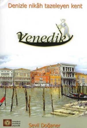 Venedik -Denizle Nikâh Tazeleyen Kent