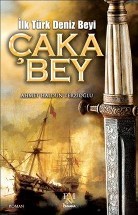 İlk Türk Deniz Beyi Çaka Bey